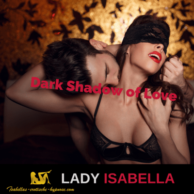 Dark Shadow of Love by Lady Isabella