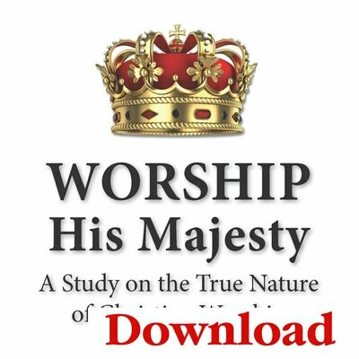 """""""Worship His Majesty"""" Lesson Series (Digital Download)"""