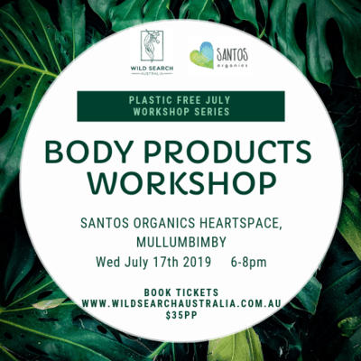 17th July - Plastic Free July - DIY Body Products Basics Workshop - Mullumbimby