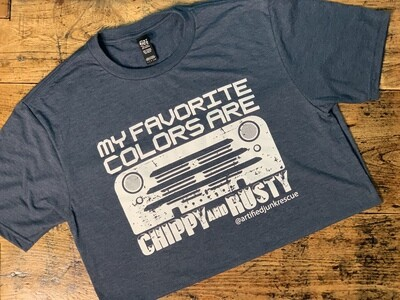 Tshirt; My Favorite Colors are Chippy & Rusty, Funny Shirt
