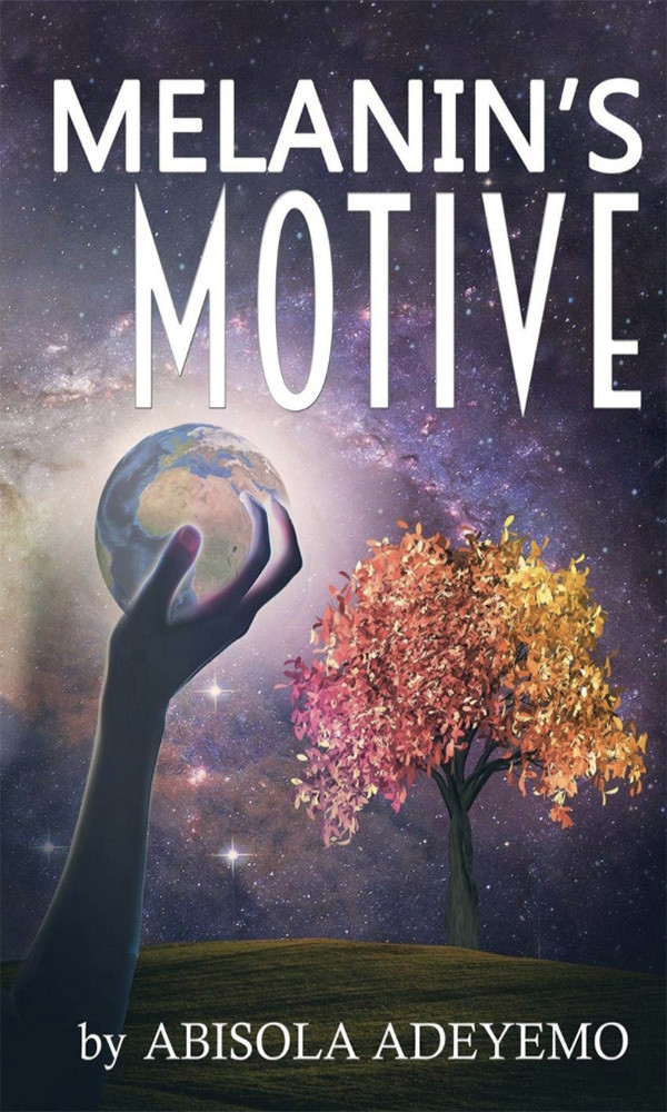 Melanin's Motive by Abisola Adeyemo