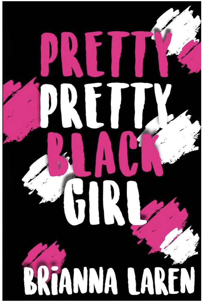 Pretty Pretty Black Girl by Brianna LaRen 978-1642543964