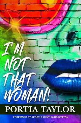 I'm Not That Woman (Paperback) by Portia Taylor