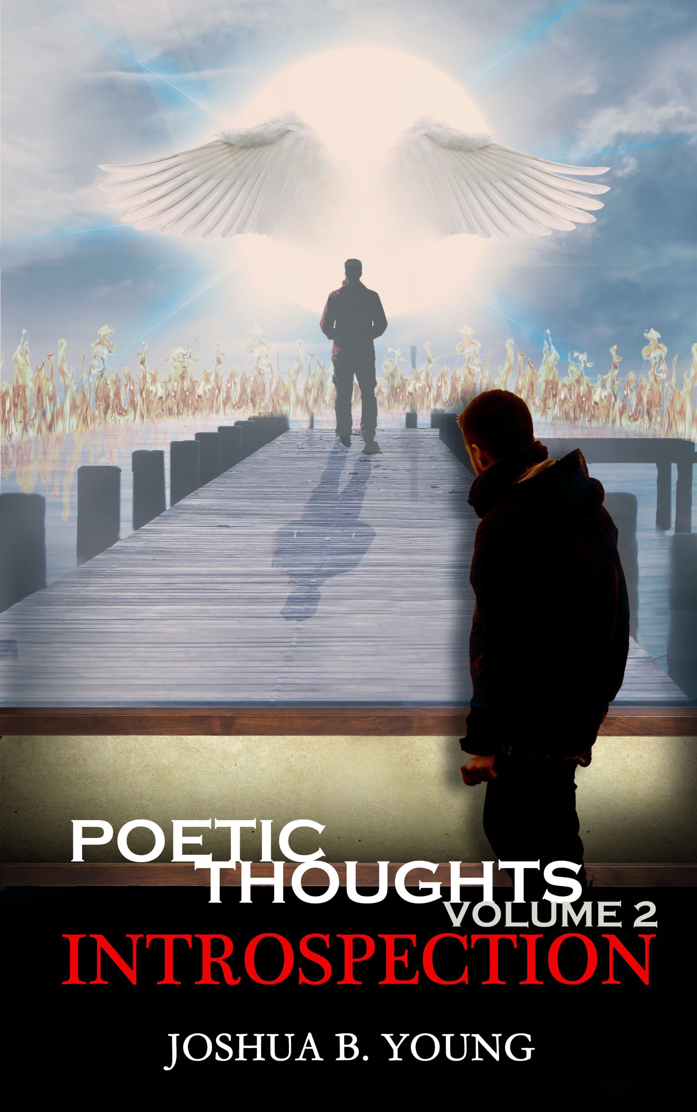 Poetic Thoughts Volume 2: Introspection by Joshua B Young 978-1642546484