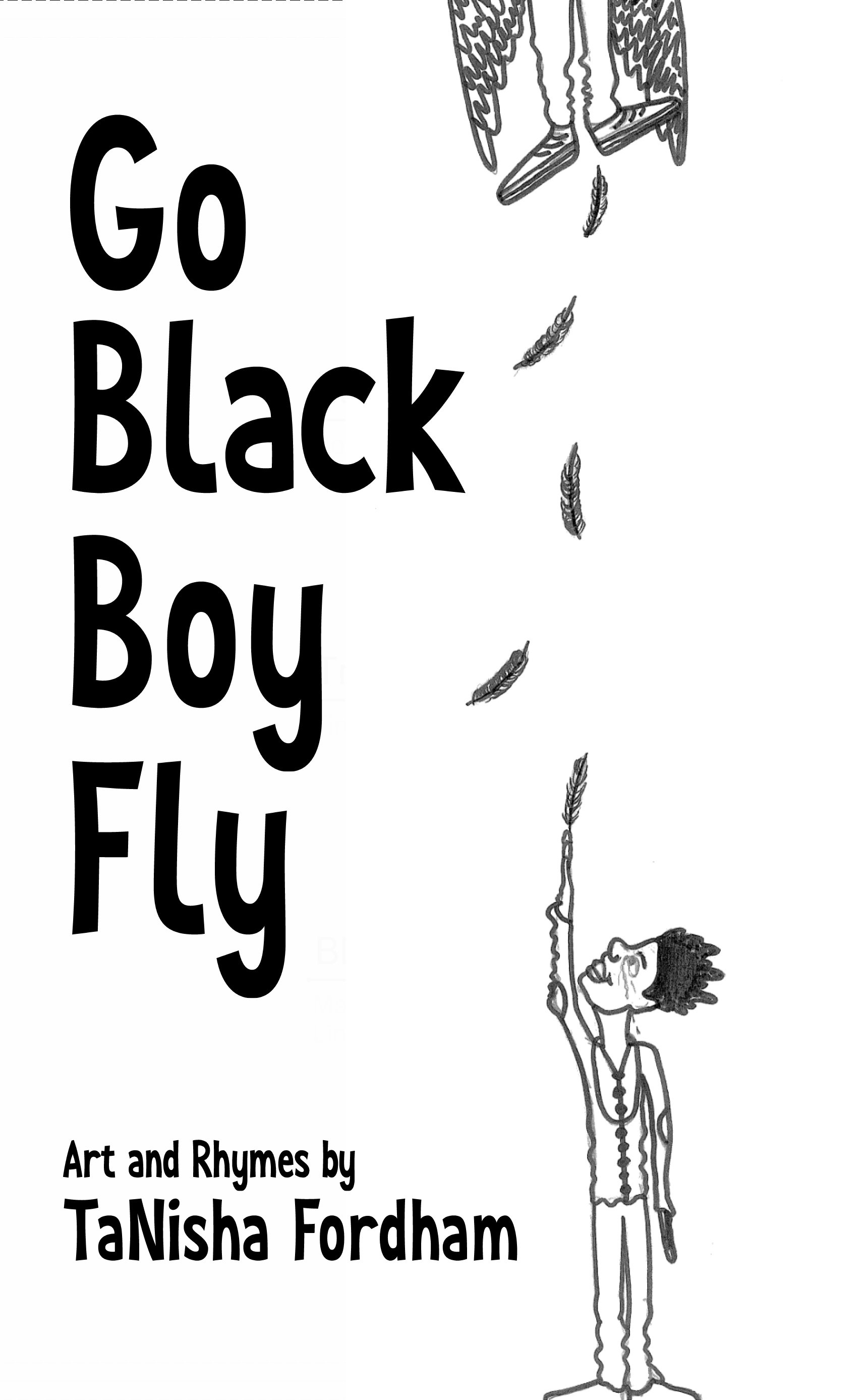 Go Black Boy Fly  by TaNisha Fordham 978-1947289833