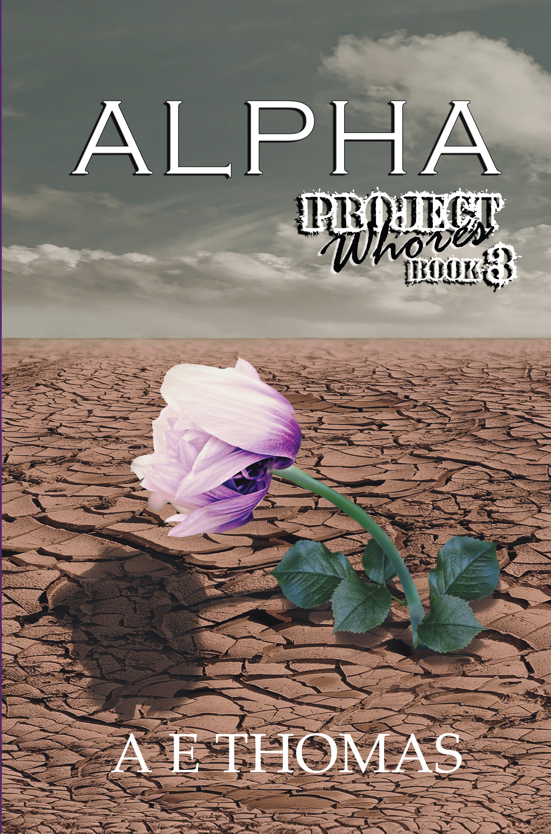 Alpha: Project Whores Book 3 by AE Thomas 978-1642545777