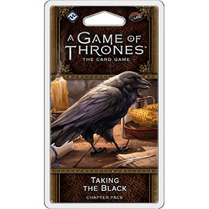 A Game of Thrones LCG Taking The Black Chapter Pack