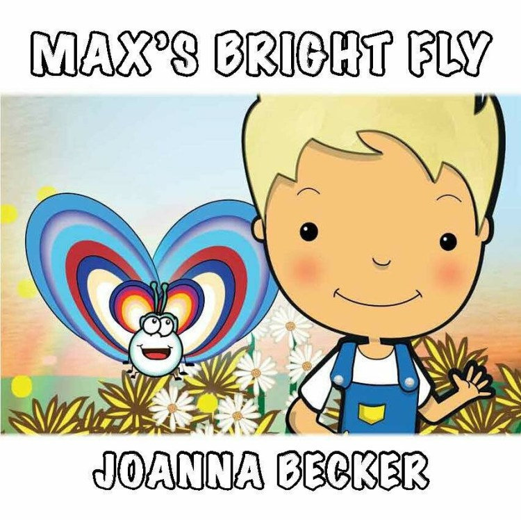 Max's Bright Fly Children's Book (with Free Ebook)