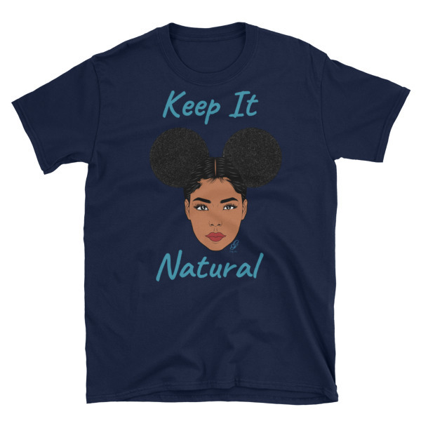 "Short-Sleeve Unisex  ""Keep it Natural"" T-Shirt"