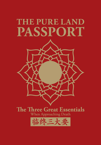 The Pure Land Passport : The Three Great Essentials When Approaching Death (临终三大要) ST006