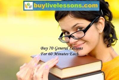 BUY 70 GENERAL LIVE LESSONS FOR 60 MINUTES EACH.