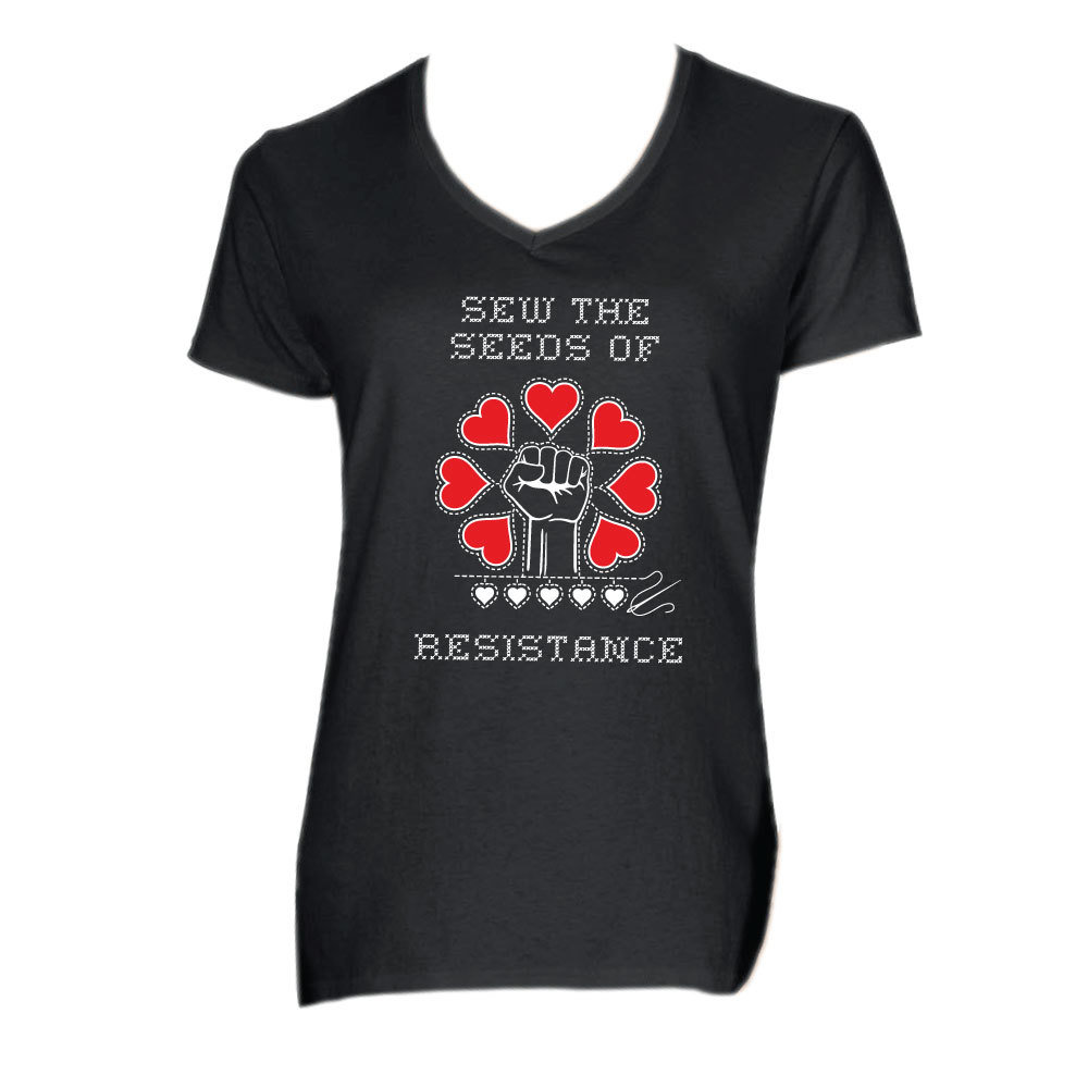 Sew The Seeds Of Resistance - Women's V-Neck Tee