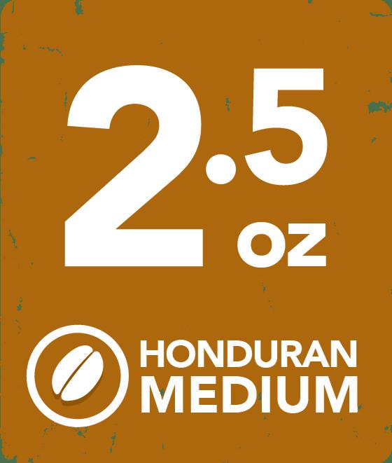 Honduran Medium - 2.5 Ounce Wholesale Labeling starting at: 2.5MEDIUMWLCB