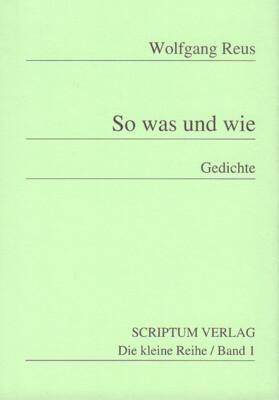 Wolfgang Reus: So was und wie - Gedichte