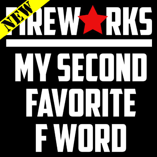 Tank Top - Fireworks. My Second Favorite F Word