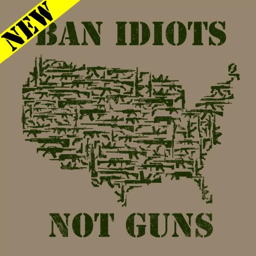 T-Shirt - Ban Idiots, Not Guns