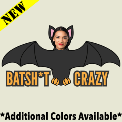 T-Shirt - Batsh*t Crazy