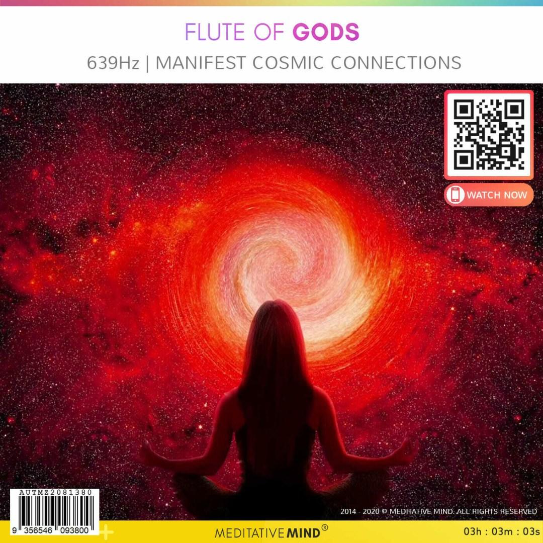FLUTE of GODS -  639Hz   Manifest Cosmic Connections