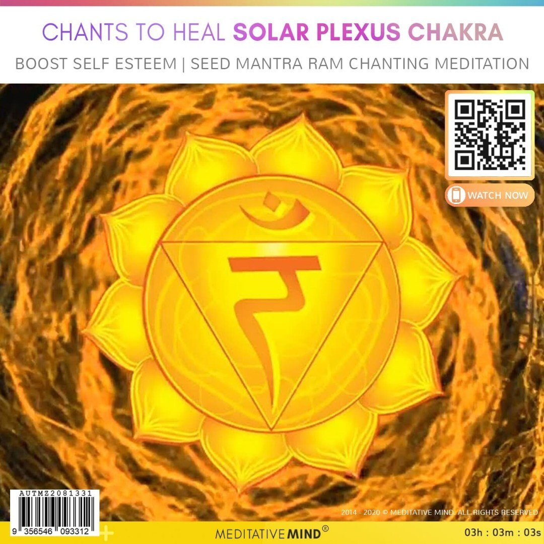 CHANTS TO HEAL SOLAR PLEXUS CHAKRA - Boost Self Esteem | Seed Mantra RAM Chanting Meditation