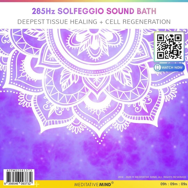 285Hz Solfeggio Sound Bath - Deepest Tissue Healing + Cell Regeneration