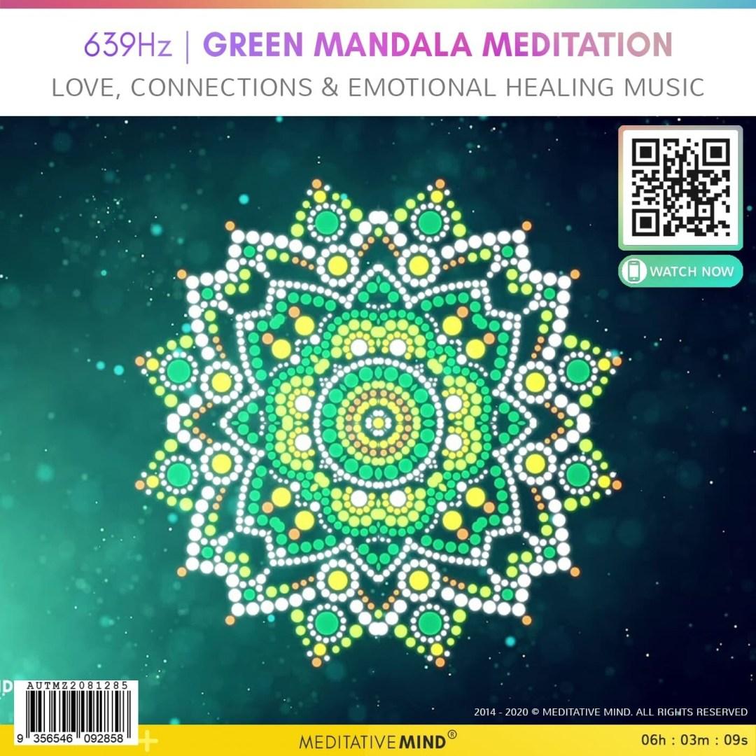 639Hz | GREEN MANDALA MEDITATION - Love, Connections & Emotional Healing Music