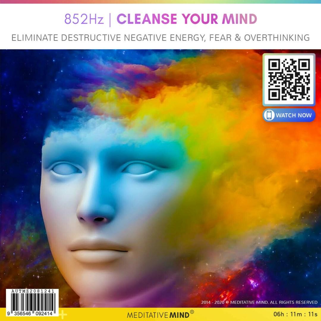 852Hz | Cleanse Your Mind - Eliminate Destructive Negative Energy, Fear & Overthinking