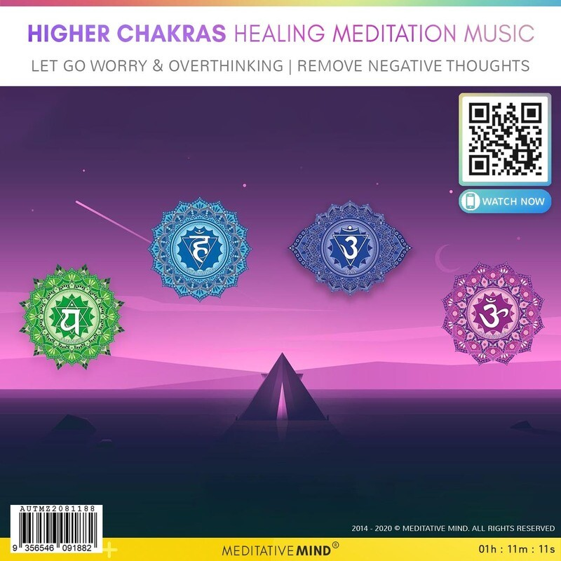 HIGHER CHAKRAS HEALING MEDITATION MUSIC - LET GO WORRY & Overthinking| Remove Negative Thoughts