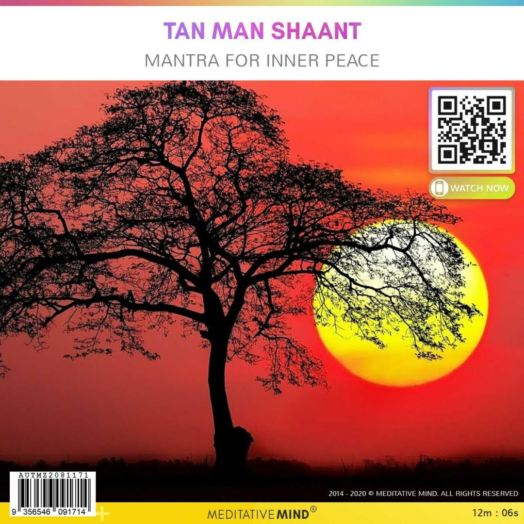 Tan Man Shaant - Mantra for Inner Peace