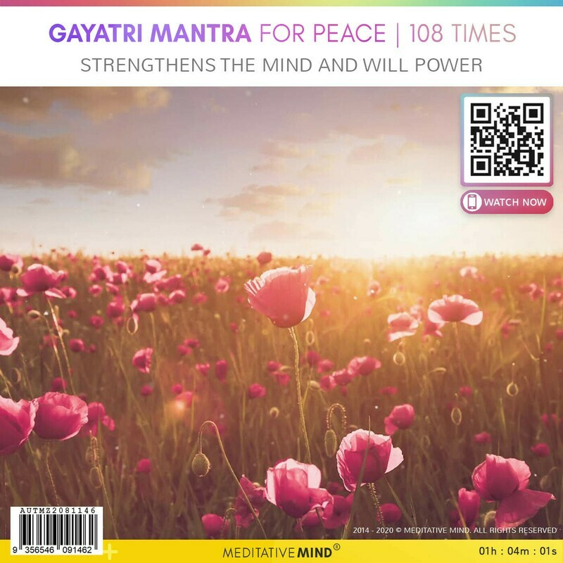 Gayatri Mantra For Peace   108 Times - Strengthens the Mind and Will Power