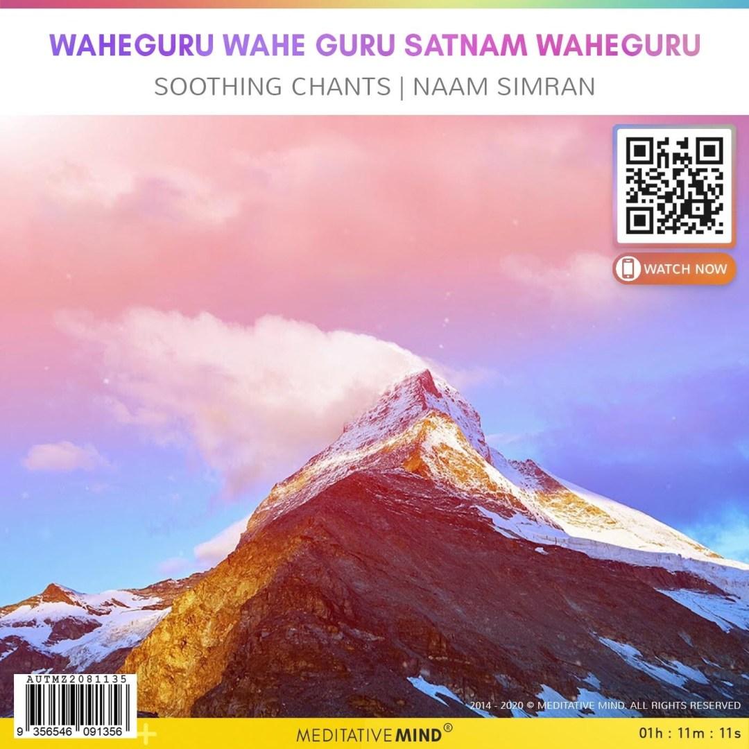 WaheGuru Wahe Guru Satnam Waheguru - Soothing Chants | Naam Simran