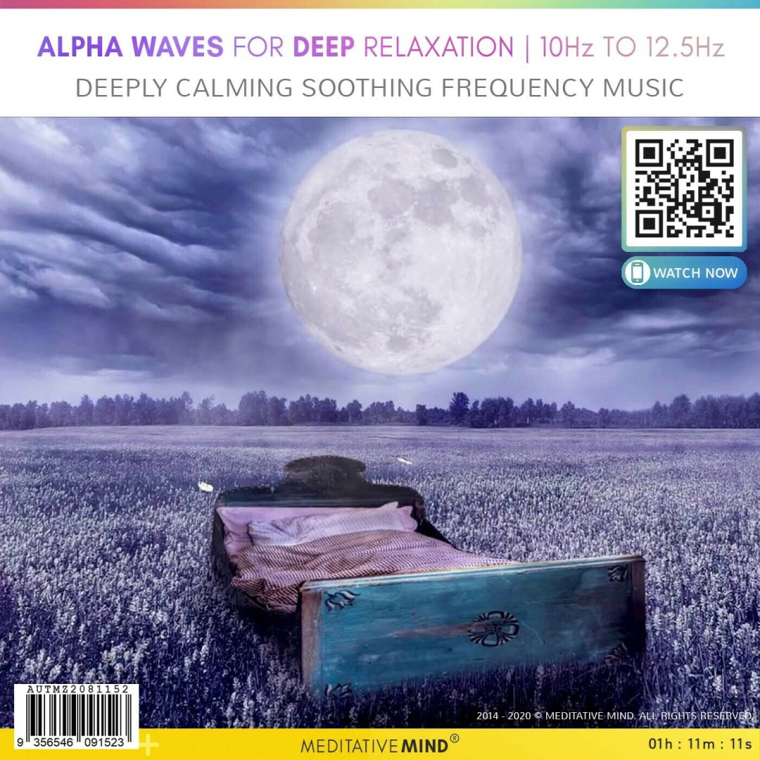 Alpha Waves for Deep Relaxation | 10Hz to 12.5Hz - Deeply Calming Soothing Frequency Music