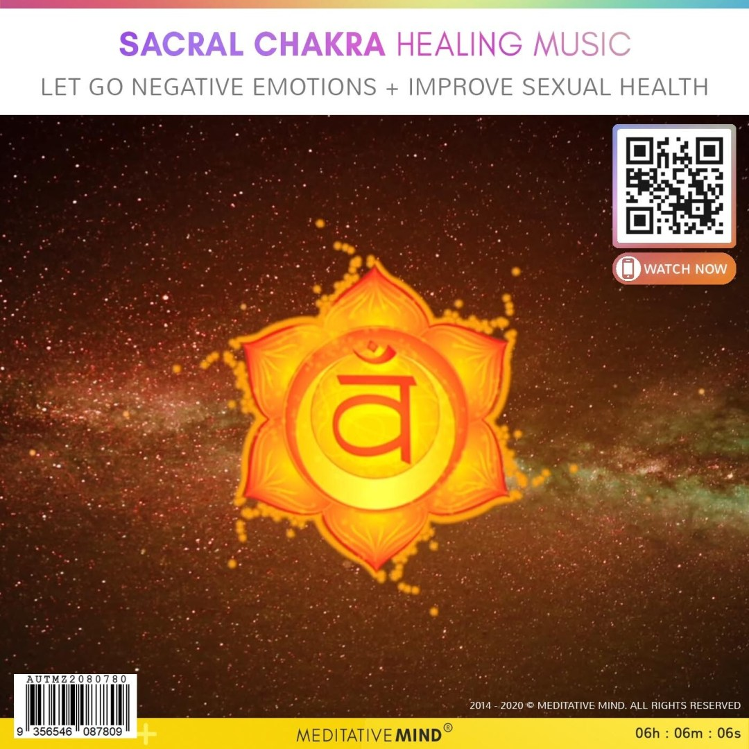 Sacral Chakra Healing Music -  LET GO Negative Emotions + IMPROVE Sexual Health