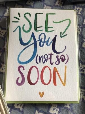See You Soon Card