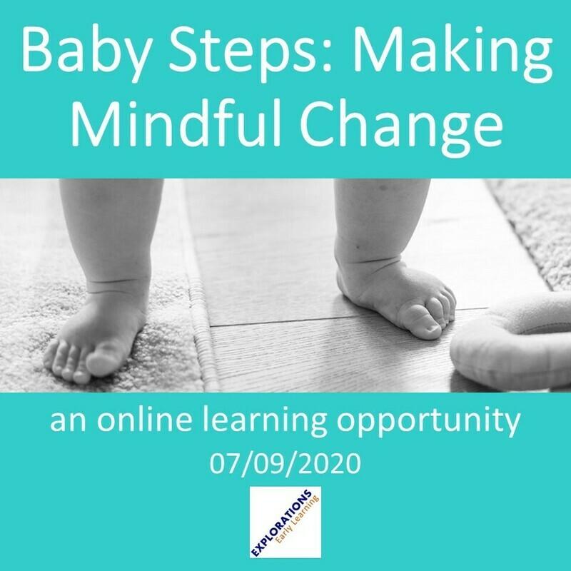 Baby Steps: Making Mindful Change