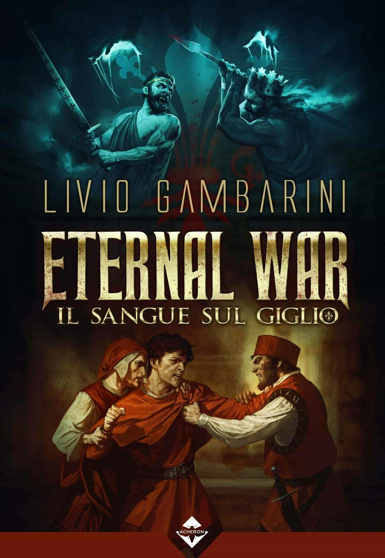 Eternal War - Il Sangue sul Giglio - Ebook