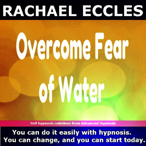 Overcome Fear of Water, Aquaphobia Hypnotherapy Self Hypnosis MP3 download