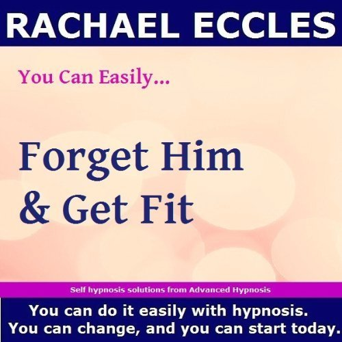 Forget Him and Get Fit 2 tracks Self Hypnosis Hypnotherapy MP3 download 00184