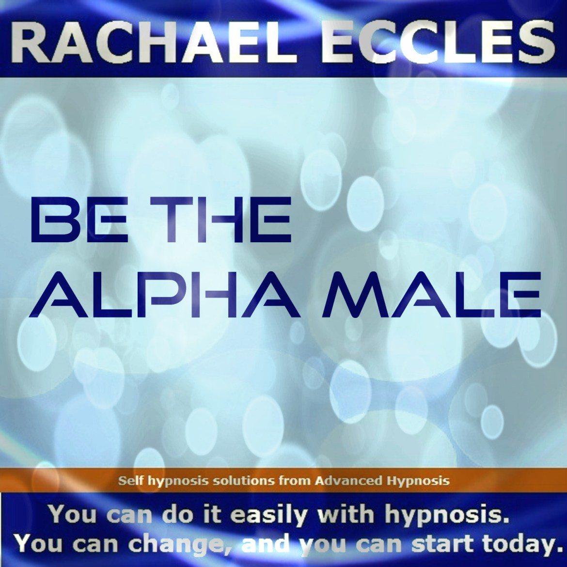 Be the Alpha Male, Male confidence & self belief 2 track hypnotherapy Self Hypnosis Download 00203