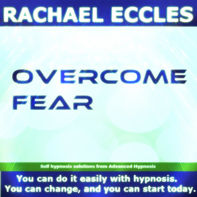 Overcome Fear, Self Hypnosis Hypnotherapy MP3 download