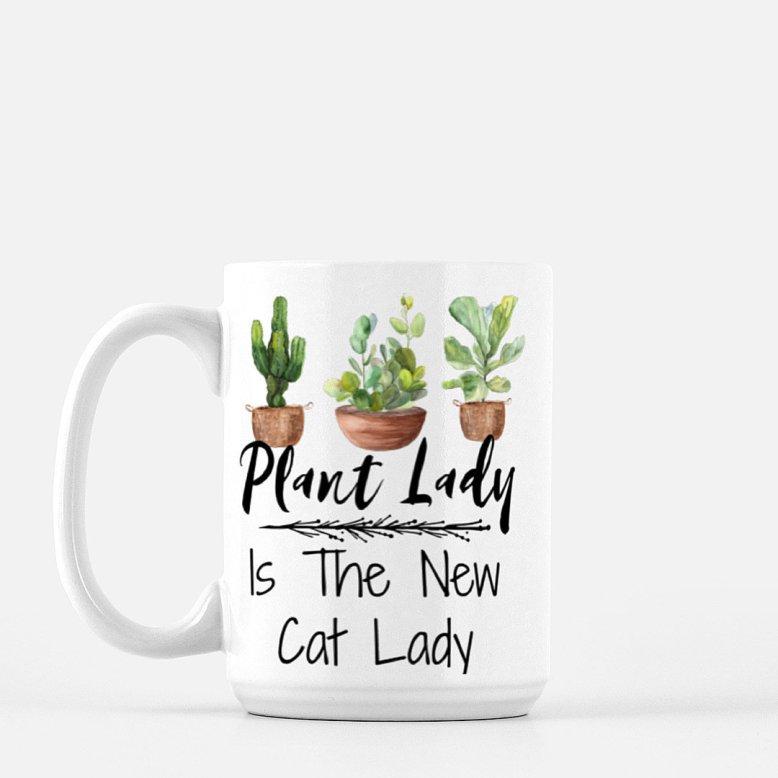 Plant Lady Is The New Cat Lady- Coffee Mug 00100
