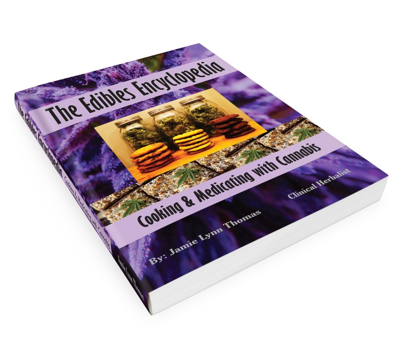The Edibles Encyclopedia - Cooking & Medicating with Cannabis eBook