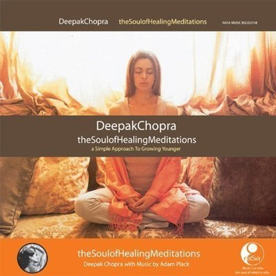 Soul of Healing Meditations, Deepak Chopra