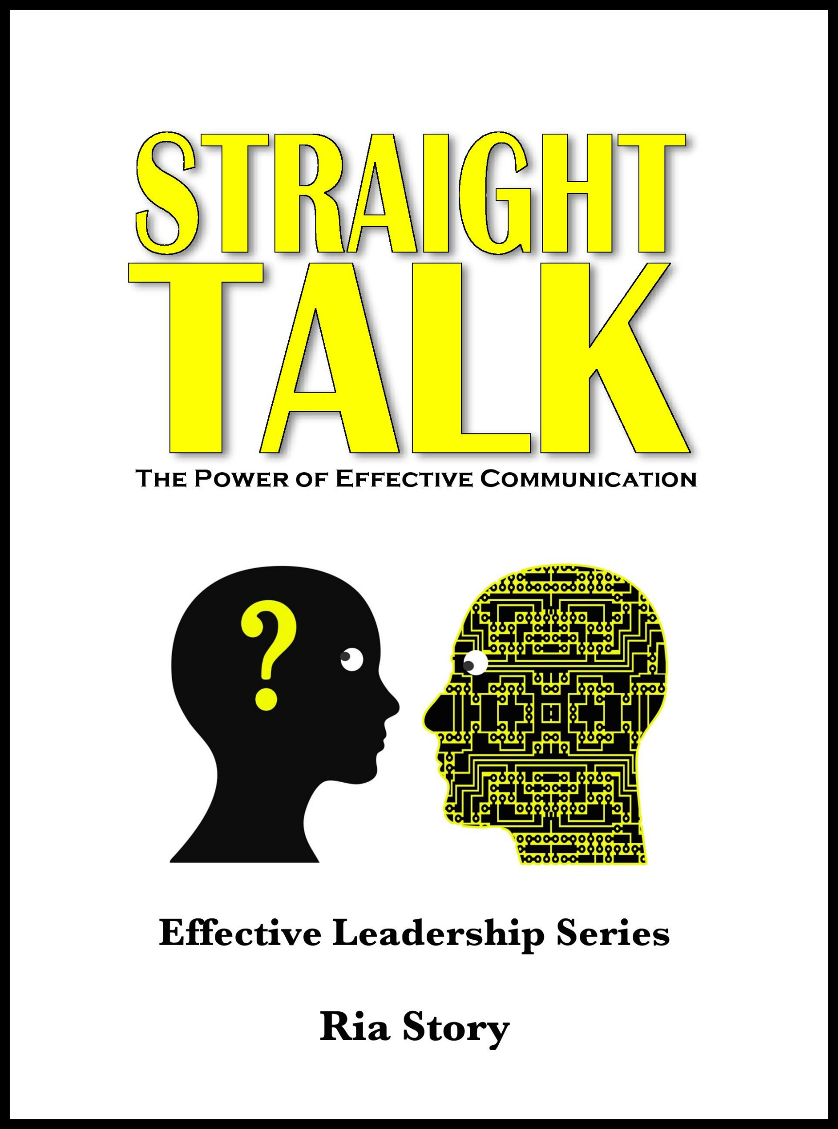 Straight Talk: The Power of Effective Communication 0003