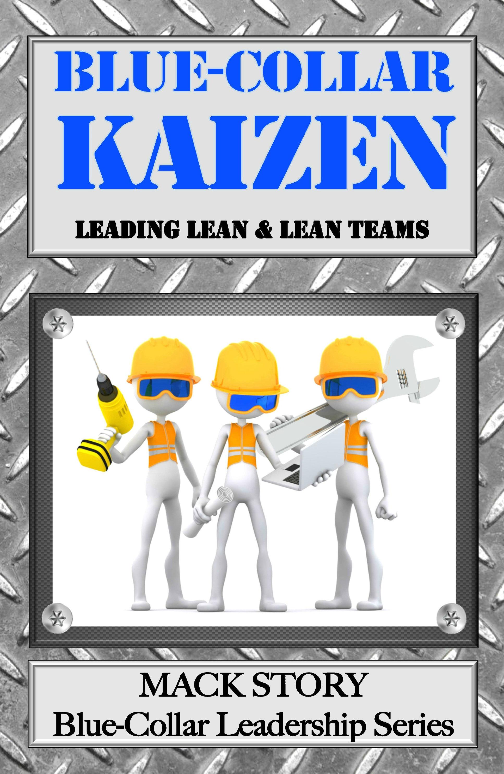 Blue-Collar Kaizen: Leaning Lean & Lean Teams 0023