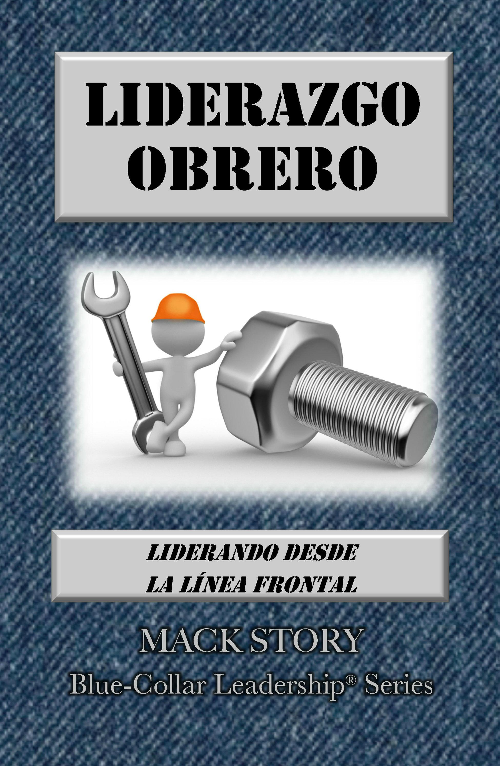 Blue-Collar Leadership SPANISH (Liderazgo Obrero: Liderando desde la Línea Frontal) 00008