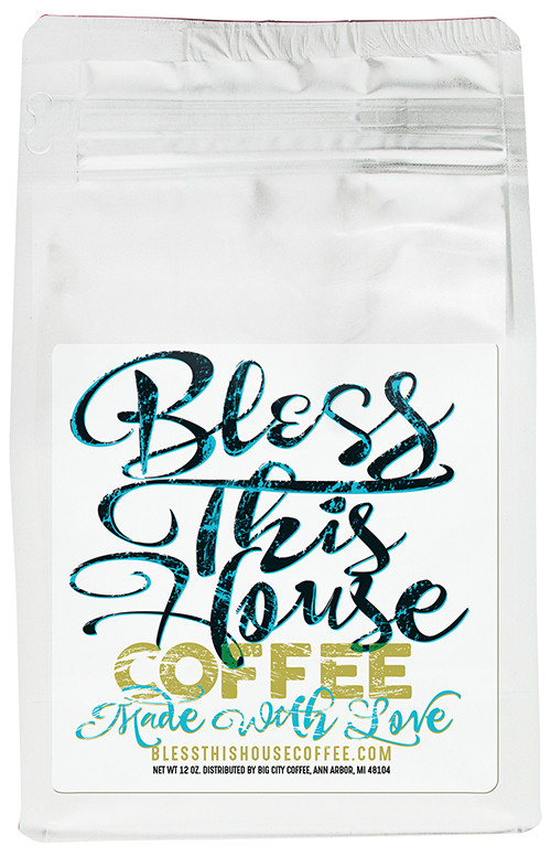 Bless This House Premium Coffee