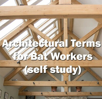 **NEW** Architectural Terms for Bat Workers - Self Study Course