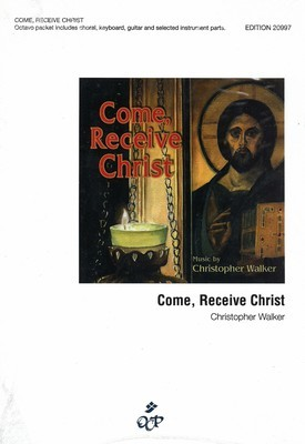 Come, Receive Christ (Choral and Instrumental Books)