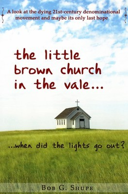 The Little Brown Church in the Vale...When Did the Lights Go Out?