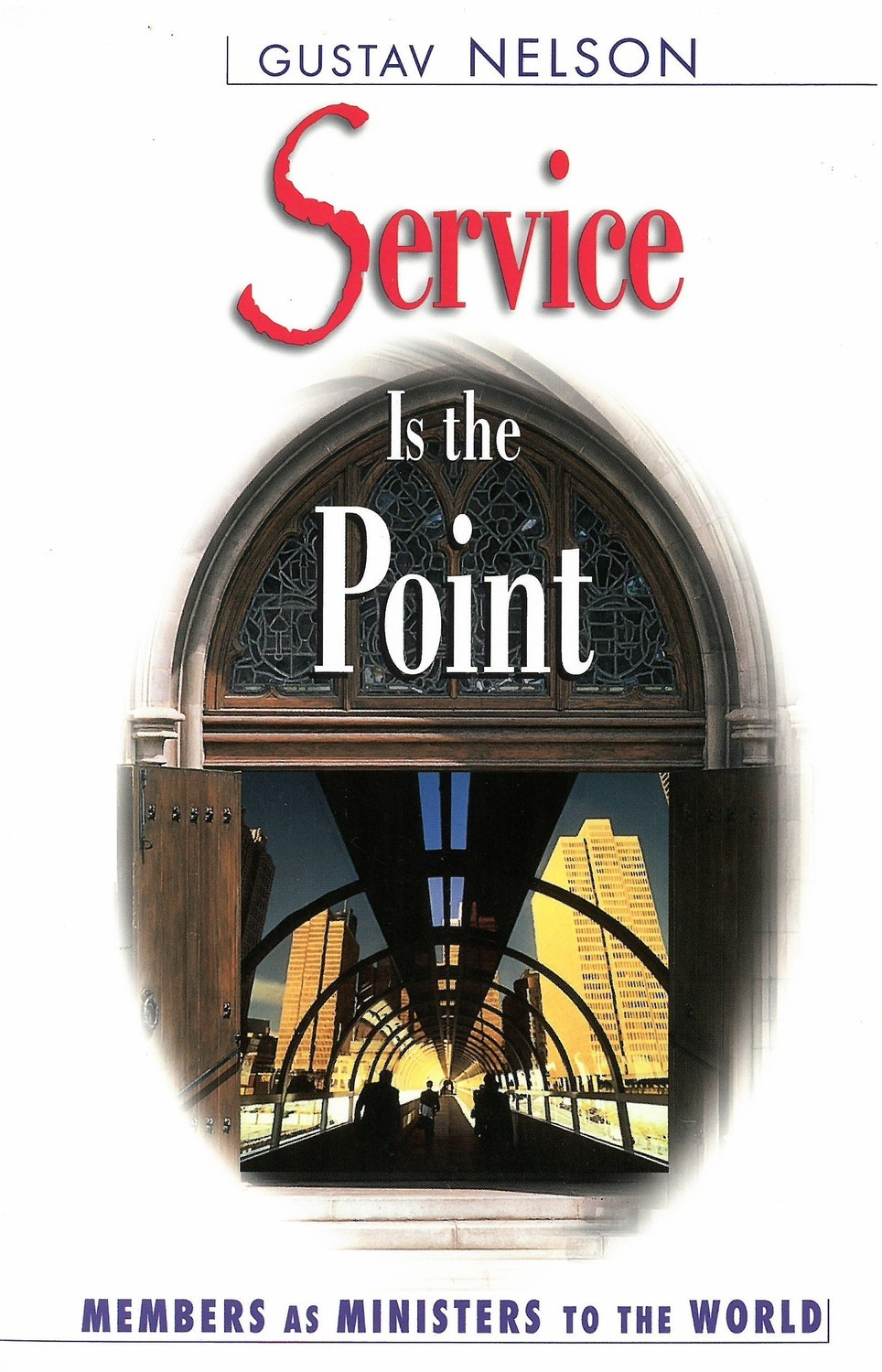 Service is the Point: Members as Ministers to the World
